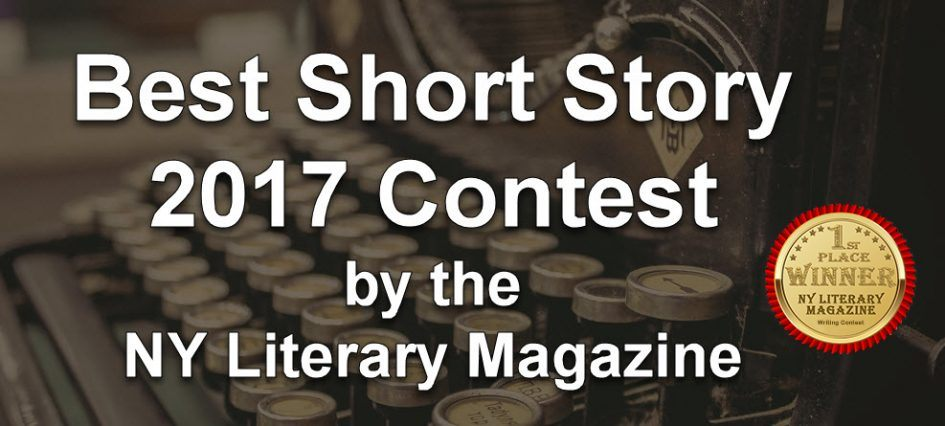 Best Short Story 2017 Free to Enter Contest by the NY Literary Magazine