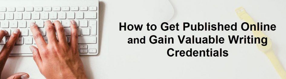 How to Get Published Online Gain Writing Credentials_NY Literary Magazine