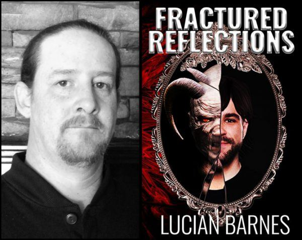 Interview with Lucian Barnes Author of Fractured Reflections