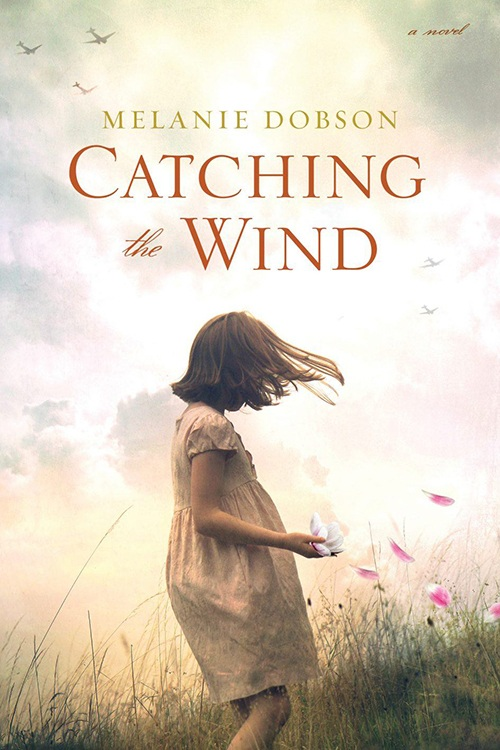 Interview with Melanie Dobson Author of Catching the Wind
