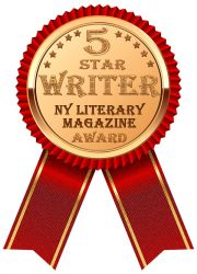 NY Literary Magazine Writing Contest Winner - 5 Star Writer Award